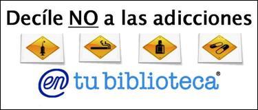 Decile NO a las Adicciones desde nuestras Bibliotecas